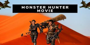 New Monster Hunter Movie | A Film Based on Video Game