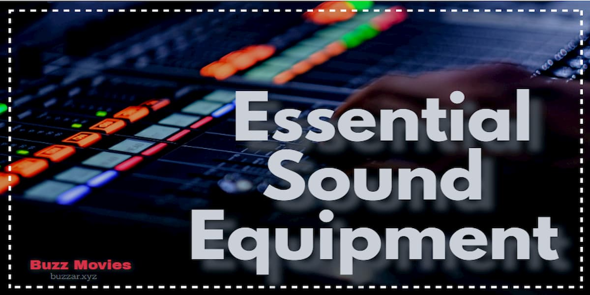 The Most 3 Essential Sound Equipment for Your Feature Film